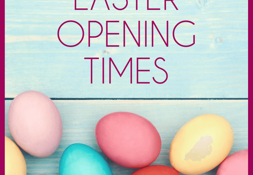 EASTER OPENING 2018